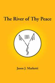 Cover of: The River of Thy Peace | Jason J. Marketti