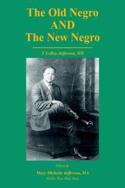 Cover of: The Old Negro and The New Negro by T. LeRoy Jefferson, MD | Mary, M. Jefferson