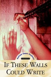 Cover of: If These Walls Could Write | Ashiya Dawn Hudson