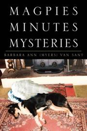 Cover of: Magpies Minutes Mysteries | Barbara Ann (Myers) Van Sant