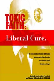 Cover of: Toxic Faith - Liberal Cure | Daniel C. Bruch & Thomas W. Strieter