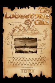 Cover of: The Lodestone Of Gila | T. E. FRY