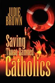 Cover of: Saving Those Damned Catholics | Judie Brown