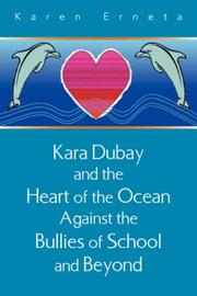 Cover of: Kara Dubay and the Heart of the Ocean Against the Bullies of School and Beyond | Karen Erneta