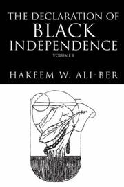 Cover of: The Declaration of Black Independence | Hakeem W. Ali-Ber