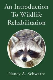 Cover of: An Introduction To Wildlife Rehabilitation | Nancy A. Schwartz