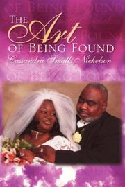 Cover of: The Art of Being Found | Cassandra Smalls Nicholson