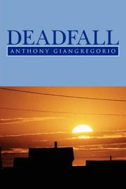 Cover of: Deadfall | Anthony Giangregorio