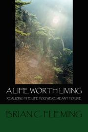 Cover of: A Life Worth Living | Brian C. Fleming