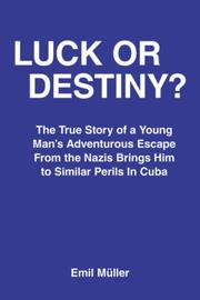 Cover of: LUCK OR DESTINY? | Emil Muller