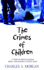 Cover of: The Crimes of Children | CHARLES A. MORGAN