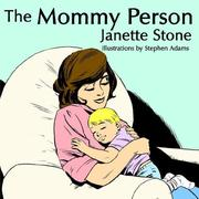 Cover of: The Mommy Person | Janette Stone