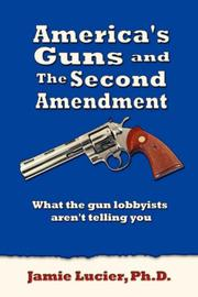 Cover of: America's Guns and The Second Amendment