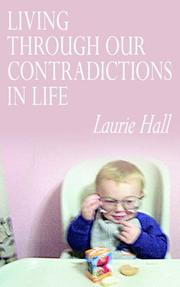 Cover of: LIVING THROUGH OUR CONTRADICTIONS IN LIFE