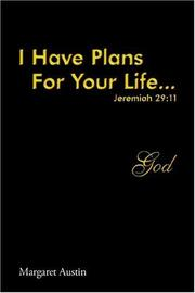 Cover of: I Have Plans For Your Life ...God | Margaret Austin