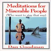 Cover of: Meditations for Miserable People (Who Want to Stay That Way)