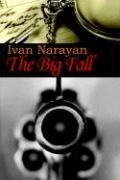 Cover of: The Big Fall | Ivan Narayan