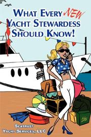 Cover of: What Every NEW Yacht Stewardess Should Know! | Seatrust Yacht Services LLC