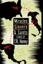 Cover of: MIRACLES, SINNERS AND SAINTS | T.R. Haney