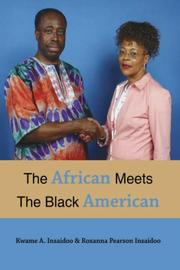 Cover of: The African Meets The Black American | Kwame, A. Insaidoo