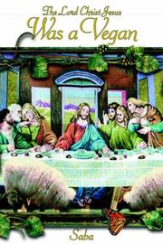 Cover of: The Lord Christ Jesus Was a Vegan