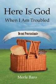 Cover of: Here Is God When I Am Troubled | Merle Baro