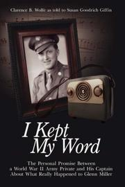Cover of: I Kept My Word | Clarence, B. Wolfe