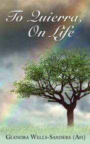 Cover of: TO QUIERRA, ON LIFE | Glenora Wells-Sanders