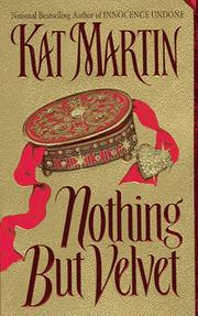 Cover of: Nothing But Velvet | Kat Martin