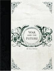 Cover of: War and the Future  (Large Print Edition) | H. G. Wells