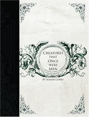 Cover of: Creatures That Once Were Men (Large Print Edition) | Maksim Gorky