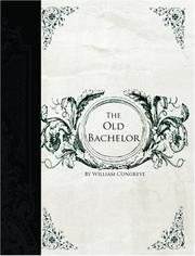 Cover of: The Old Bachelor: a comedy.