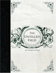 The Untilled Field  (Large Print Edition)