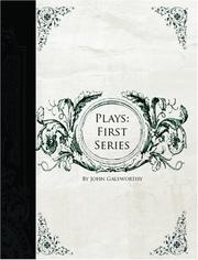Cover of: Plays: First Series: The Silver Box -- Joy -- Strife