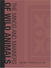Cover of: The Minds and Manners of Wild Animals (Large Print Edition) | William T. Hornaday