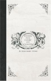 Cover of: Studies from Court and Cloister: being essays, historical and literary dealing mainly with subjects relating to the XVIth and XVIIth centuries
