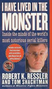Cover of: I Have Lived in the Monster: Inside the Minds of the World's Most Notorious Serial Killers (St. Martin's True Crime Library)
