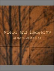 Cover of: Field and hedgerow: being the last essays of Richard Jefferies