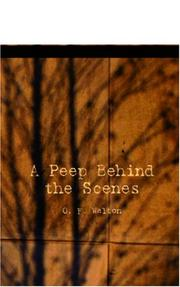 Cover of: A Peep Behind the Scenes | O. F. Walton