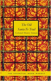 Cover of: The old Santa Fe trail | Colonel Henry Inman