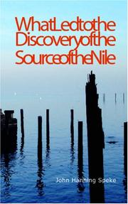 What Led to the Discovery of the Source of the Nile by John Hanning Speke