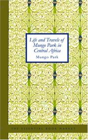 Cover of: Life and Travels of Mungo Park in Central Africa