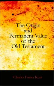 Cover of: The Origin and Permanent Value of the Old Testament | Charles Foster Kent