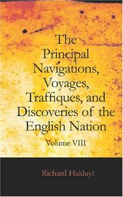 Cover of: The Principal Navigations, Voyages, Traffiques and Discoveries of the English Nation, Volume VIII