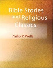 Cover of: Bible Stories and Religious Classics (Large Print Edition) | Philip P. Wells
