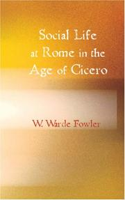 Social life at Rome in the age of Cicero by W. Warde Fowler