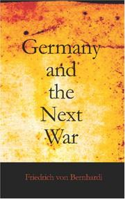 Germany and the next war by Friedrich von Bernhardi