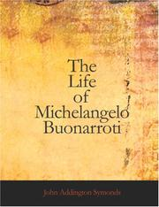 Cover of: The Life of Michelangelo Buonarroti