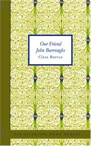 Cover of: Our Friend John Burroughs | Clara Barrus