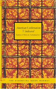 Cover of: American Lutheranism Vindicated | Samuel Simon Schmucker